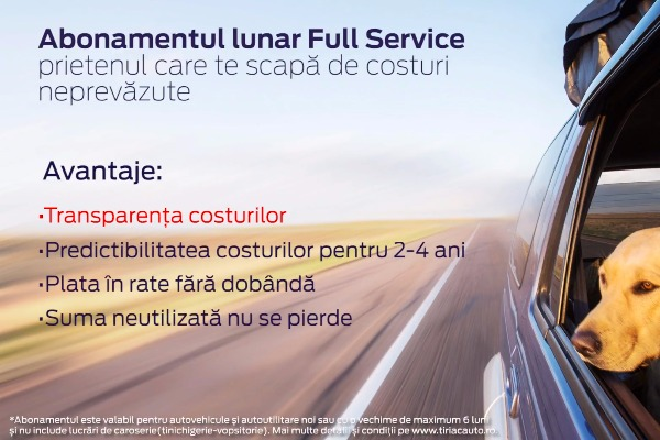 Avantajele Abonamentului lunar FULL SERVICE Țiriac Auto