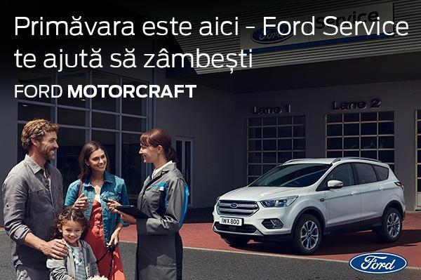 Primavara este aici - Ford Service te ajuta sa zambesti - Ford Motorcraft 2019